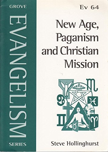New Age, Paganism and Christian Mission Steve Hollinghurst