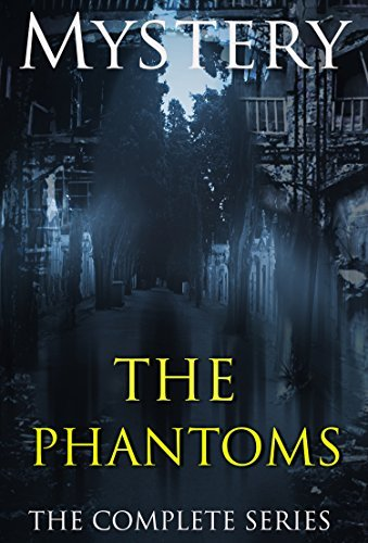 Mystery: The Phantoms mystery - Collections: (A Suspense Thriller Mystery Novel Private Investigate Police) (Mystery, Fantasy, Murder, Thriller, Suspense, Mystery Thriller Suspense) MYST PUBLISHING