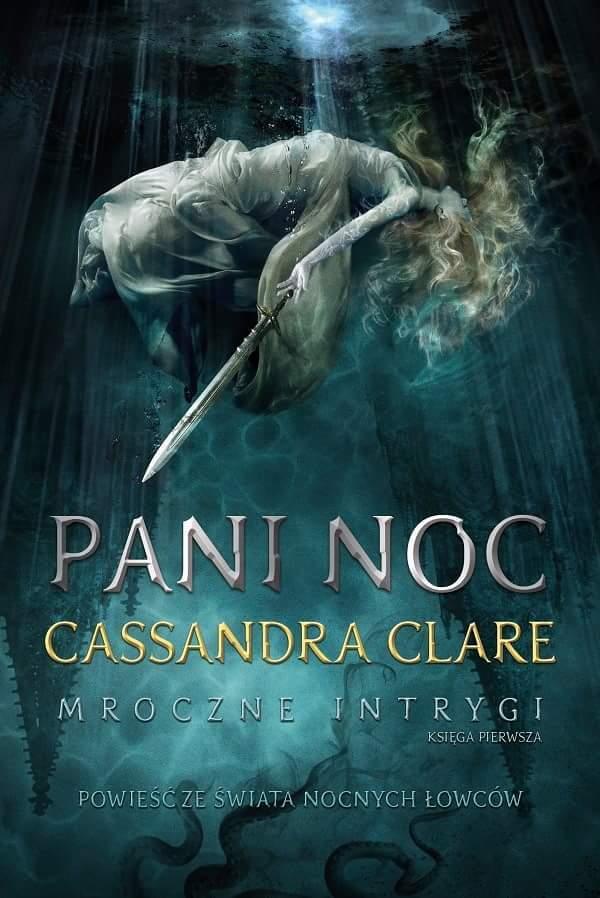 Pani Noc (Mroczne intrygi #1) Cassandra Clare