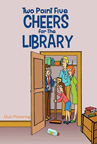 Two Point Five Cheers for the Library  by  Outi Pickering