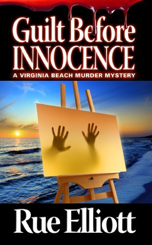 Guilt Before Innocence (Beach Murder Mysteries Book 4) Rue Elliott