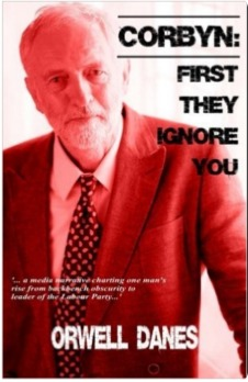 Corbyn: First they ignore you...  by  Orwell Danes