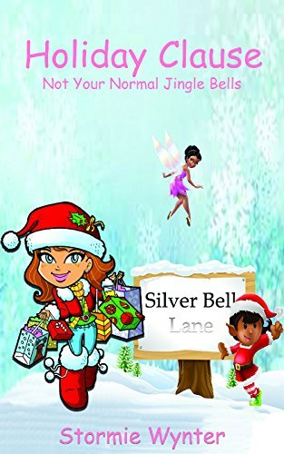 Holiday Clause: Not Your Normal Jingle Bells Stormie Wynter
