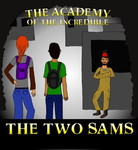 The Two Sams (Academy of the Incredible Book 1)  by  Josh Miller