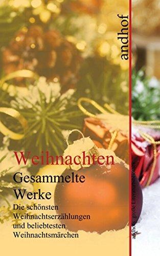 Weihnachten - Die schönsten Weihnachtserzählungen und beliebtesten Weihnachtsmärchen: Andhofs große Literaturbibliothek  by  Charles Dickens