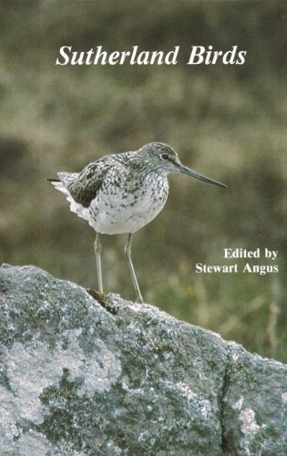 Sutherland birds: A guide to the status and ecology of birds in Sutherland District Stewart Angus