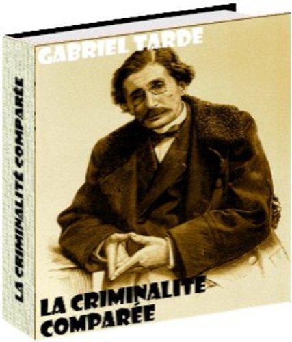 La criminalité comparée  by  Gabriel Tarde