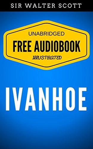 Ivanhoe: By Sir Walter Scott - Illustrated (Free Audiobook + Unabridged + Original + E-Reader Friendly)  by  Walter Scott
