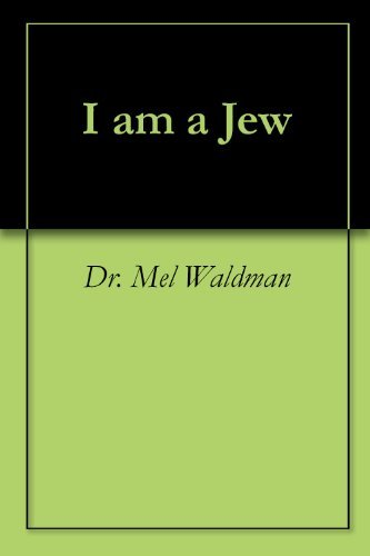 I am a Jew  by  Dr. Mel Waldman
