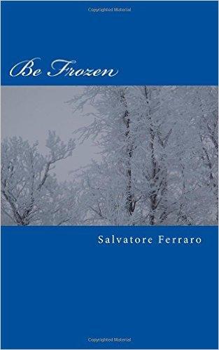 Be Frozen: A Motivational Viewpoint  by  Salvatore  Ferraro
