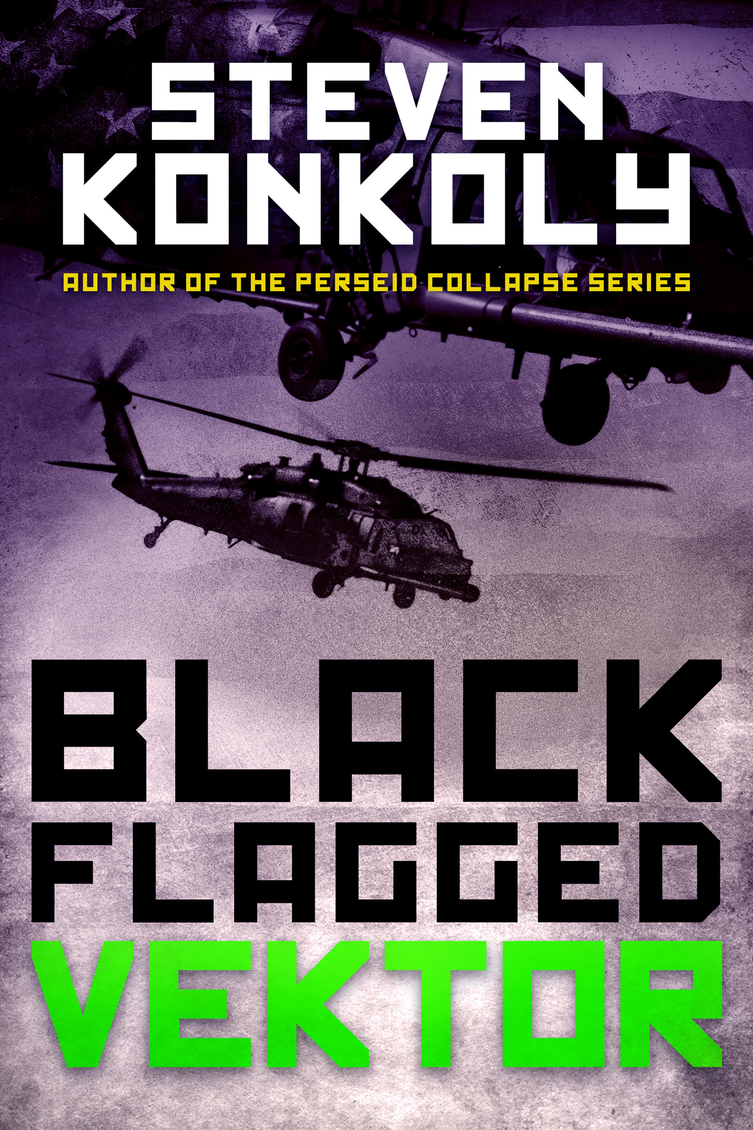 Black Flagged Vektor (Black Flag, #4)  by  Steven Konkoly