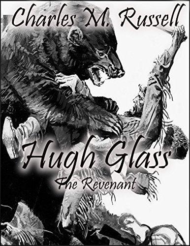 Hugh Glass: The Revenant Charles M. Russell
