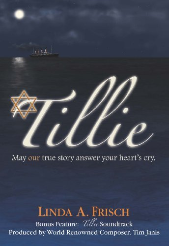 Tillie: May Our True Story Answer Your Hearts Cry Linda A. Frisch