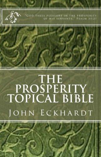 The Prosperity Topical Bible  by  John Eckhardt