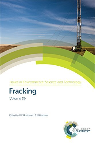 Fracking (Issues in Environmental Science and Technology)  by  R.E. Hester
