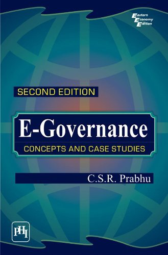 E-GOVERNANCE : CONCEPTS AND CASE STUDIES  by  C.S.R. Prabhu