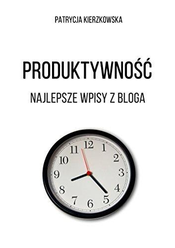 Produktywność Patrycja Kierzkowska