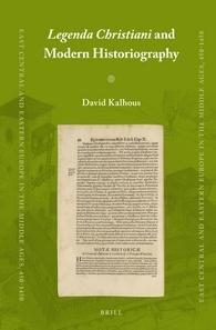 Legenda Christiani and Modern Historiography David Kalhous