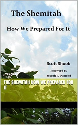 The Shemitah How We Prepared For It  by  Scott Shoob