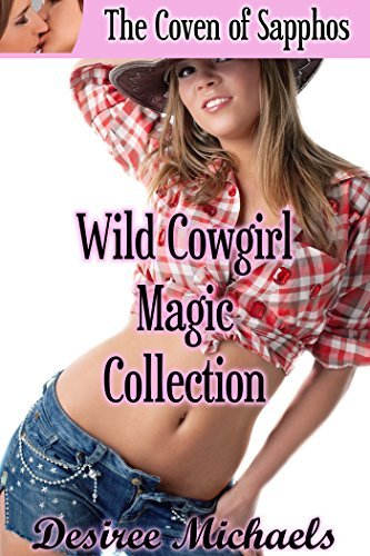 Wild Cowgirl Magic Collection Desiree Michaels