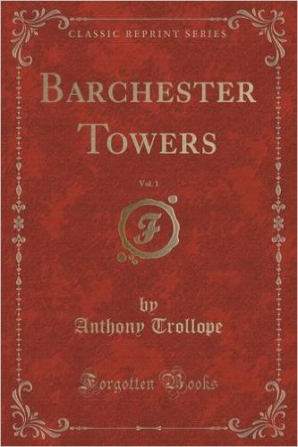 Barchester Towers, Vol. 1  by  Anthony Trollope