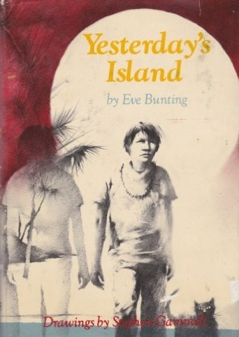Yesterdays Island  by  Eve Bunting