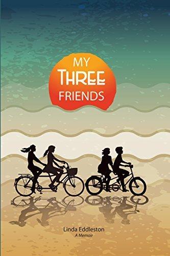 My Three Friends Linda Eddleston