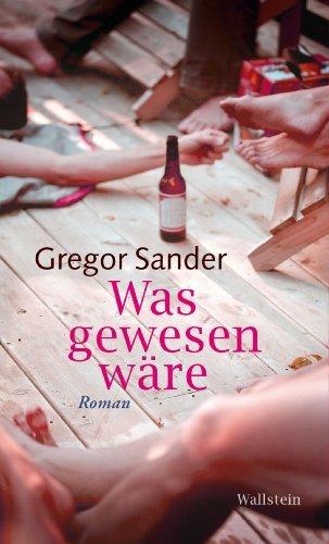 Was gewesen wäre: Roman Gregor Sander
