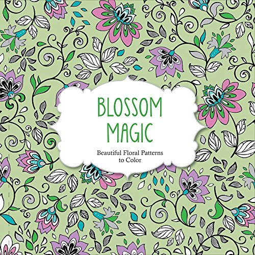Blossom Magic: Beautiful Floral Patterns Coloring Book for Adults Arsedition