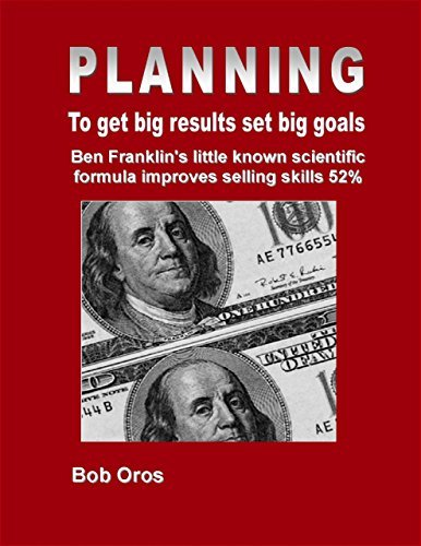 Planning: To Get Big Results Set Big Goals  by  Bob Oros