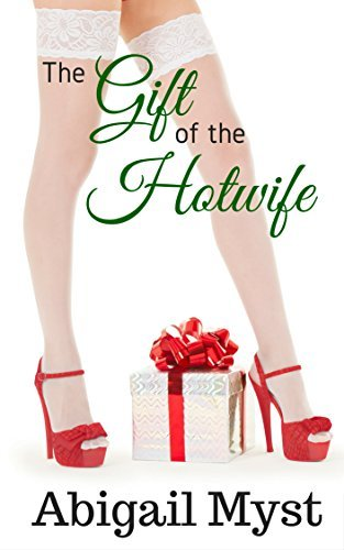 The Gift of a Hotwife Abigail Myst