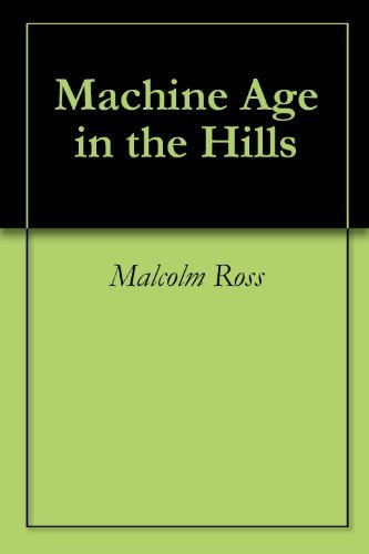 Machine Age in the Hills  by  Malcolm Ross