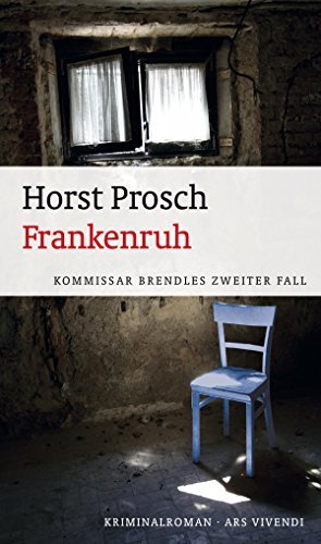 Frankenruh: Kommissar Brendles zweiter Fall Frankenkrimi  by  Horst Prosch