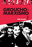 Groucho-marxismo Bob Black