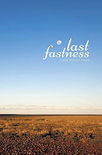 last fastness  by  Frank William Talen