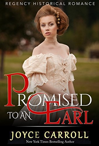 Regency Victorian Romance: Promised to an Earl ( Regency Victorian Mail Order Bride Historical Romance) Joyce Carroll