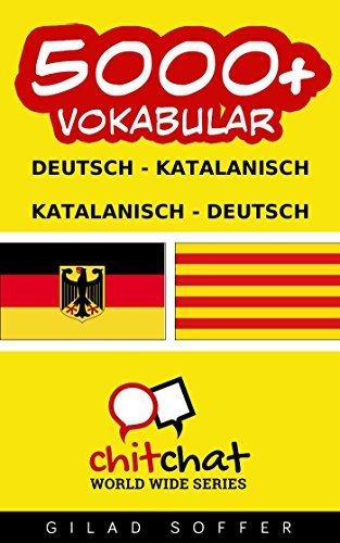 5000+ Vokabular Deutsch - Katalanisch Deutsch - Katalanisch Gilad Soffer