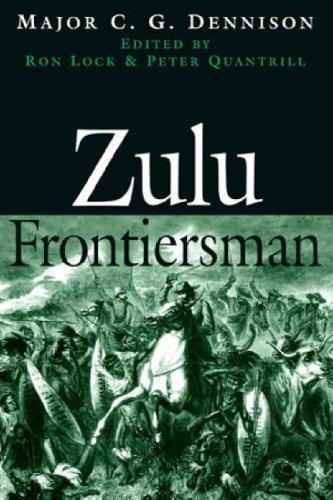 Zulu Frontiersman. C.G. Dennison  by  C G Dennison