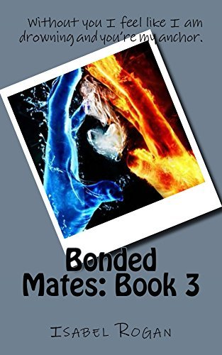 Bonded Mates: Book 3  by  Isabel Rogan