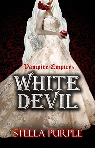 White Devil: The Elixir of Life (Vampire Empire Book 2)  by  Stella Purple