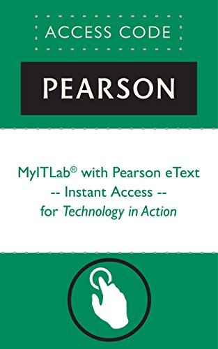 MyITLab with Pearson eText -- Instant Access -- for Technology in Action Pearson Education