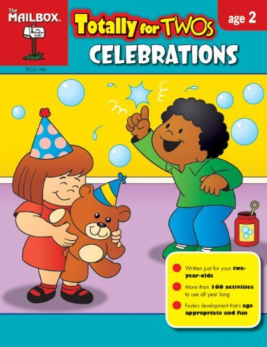 Totally for Twos: Celebrations (Age 2) The Mailbox Books Staff