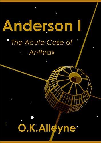 Anderson I: The Acute Case of Anthrax Omar K Alleyne