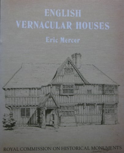 English Vernacular Houses: Study of Traditional Farmhouses and Cottages  by  Eric Mercer