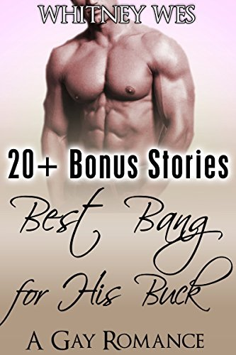 Gay: Best Bang For His Buck  by  Whitney Wes