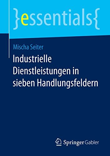 Industrielle Dienstleistungen in sieben Handlungsfeldern Mischa Seiter