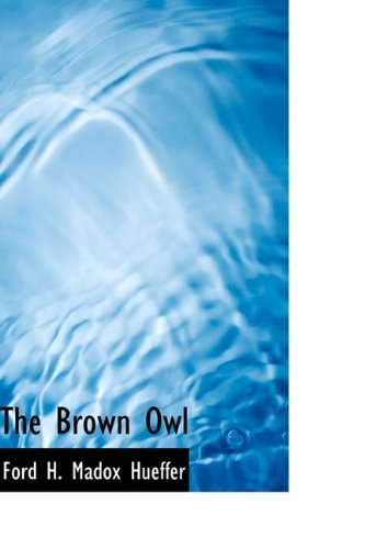 The Brown Owl  by  Ford H. Madox Hueffer
