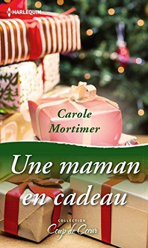 Une maman en cadeau Carole Mortimer