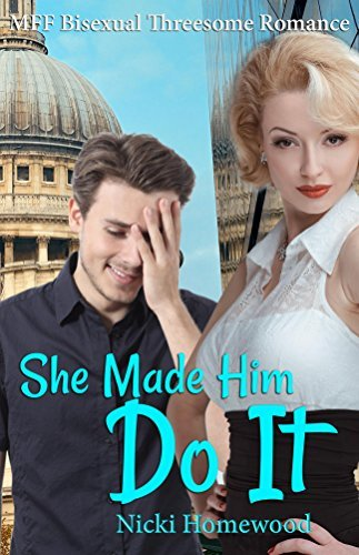 She Made Him Do It: MFF Bisexual Threesome Romance  by  Nicki Homewood