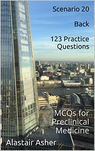 Scenario 20 - Back: 123 Practice Questions: MCQs for Preclinical Medicine  by  Alastair Asher